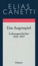 Canetti, Elias Gesammelte Werke 09. Das Augenspiel