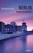 Gröschner, Annett Heimatkunde Berlin