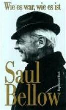 Bellow, Saul Wie es war, wie es ist