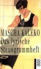 Kaleko, Mascha Das lyrische Stenogrammheft. Kleines Lesebuch fr Groe