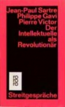 Sartre, Jean-Paul Der Intellektuelle als Revolutionär