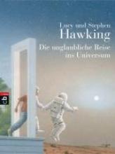 Hawking, Lucy Die unglaubliche Reise ins Universum