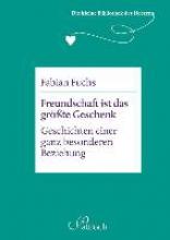 Fuchs, Fabian Die kleine Bibliothek des Herzens: Freundschaft ist das größte Geschenk