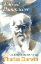 Hammacher, Wilfried Die Entstehung der Art des Charles Darwin