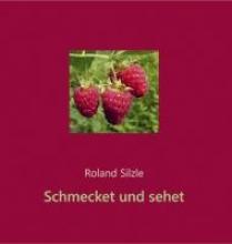 Silzle, Roland Schmecket und sehet