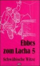 Schwäble, Götz Ebbes zom Lacha 5