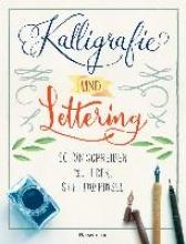 Pautner, Norbert Kalligrafie und Lettering. Schön schreiben mit Feder, Stift und Pinsel