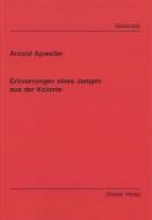 Apweiler, Arnold Erinnerungen eines Jungen aus der Kolonie