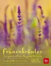 Engelsing, Anja Maria Frauenkräuter - Der ganzheitliche Weg zum Heilsein