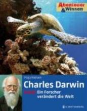 Nielsen, Maja Abenteuer & Wissen. Charles Darwin - Ein Forscher verändert die Welt