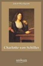 Wychgram, Jakob Charlotte von Schiller