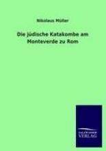 Müller, Nikolaus Die jüdische Katakombe am Monteverde zu Rom