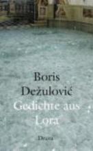 Dezulovic, Boris Gedichte aus Lora