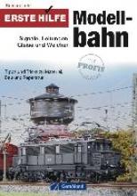 Lohr, Roman Erste Hilfe Modellbahn: Signale, Leitungen, Gleise und Weichen