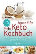 Fife, Bruce Bruce Fife: Mein Keto-Kochbuch