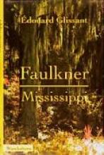 Glissant, Edouard Faulkner, Mississippi