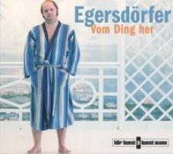 Egersdörfer, Matthias Von Ding her