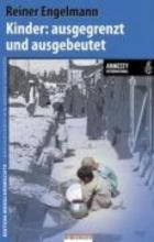 Engelmann, Reiner Kinder: ausgegrenzt und ausgebeutet