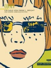 Cosey, Bernard Ein Haus von Frank Lloyd Wright und andere Liebesgeschichten 01