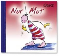 Hörtenhuber, Kurt Oups Minibuch - Nur Mut