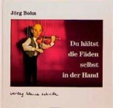 Bohn, Jörg Du hltst die Fden selbst in der Hand