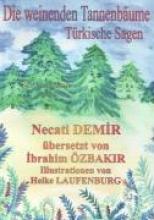 Demir, Necati Die weinenden Tannenbäume
