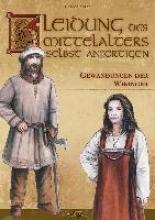 Adler, Carola Kleidung des Mittelalters selbst anfertigen - Gewandungen der Wikinger