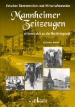 Zwischen Trmmerschutt und Wirtschaftswunder - Mannheimer Zeitzeugen erinnern sich an die Nachkriegszeit