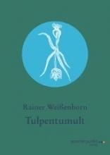 Weissenborn, Rainer Tulpentumult