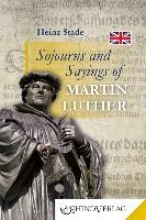 Stade, Heinz Sojourns and Sayings of Martin Luther