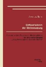 Bohle, Alexandra Einflussfaktoren der Mediennutzung: Flow und weitere Faktoren der Medienselektion am empirischen Beispiel