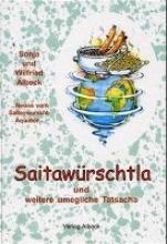 Albeck, Wilfried Saitawürschtla und weitere umegliche Tatsacha