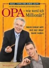 Brunowsky, Hans-Dieter Opa - Wie werde ich Millionär?