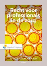 F.J.A.  Beumer, M.M.A.  Reith Recht voor professionals in de zorg