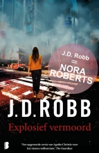 J.D.  Robb Eve Dallas 9 : Explosief vermoord