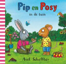 Axel Scheffler , Pip en Posy in de tuin