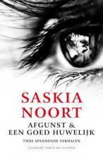 Saskia  Noort Afgunst en Een goed huwelijk
