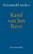 Karel van het Reve Verzameld werk 6 (Slechtheid opperwezen; Zie ook onder Mozes; Ondergang morgenland, Art. 1985-1994)