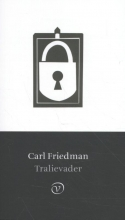 Carl Friedman , Tralievader