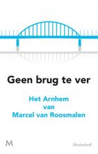 Marcel van Roosmalen Geen brug te ver