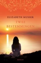 Elizabeth  Musser Twee bestemmingen