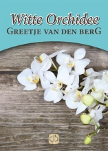 Greetje van den Berg Witte orchidee - grote letter uitgave
