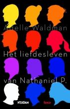 Adelle  Waldman Het liefdesleven van Nathaniel P.