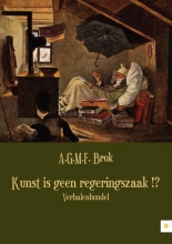 A.G.M.F.  Brok Kunst is geen regeringszaak !?