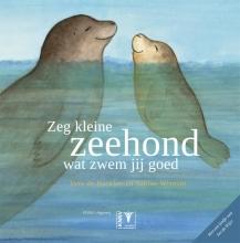 Sabine  Wisman Zeg kleine zeehond wat zwem jij goed - prentenboek