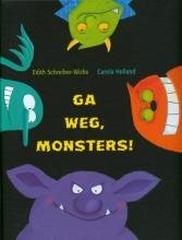 E.  Schreiber-Wicke Ga weg, monsters !