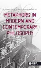 Arthur  Cools, Walter van Herck, Koenraad  Verryvken Metaphors in modern and contemporary philosophy