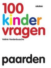 Valerie  Vandenbussche 100 Kindervragen Paarden