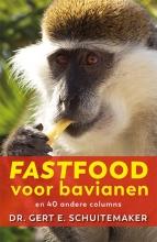 Gert E. Schuitemaker , Fastfood voor bavianen