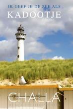 Berend-Jan  Challa Egmond, Ik geef je de zee als kadootje!  Een speciale uitgave van